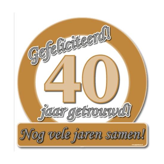 bord 40 jaar getrouwd Huldeschild 40 jaar getrouwd   Partyshopper Bruiloft & Huwelijk winkel bord 40 jaar getrouwd